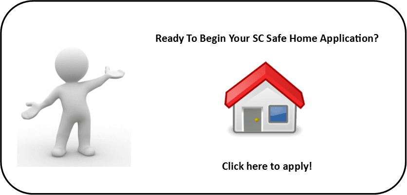Ready To Begin Your SC Safe Home Application?